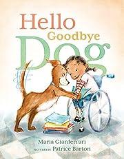 Hello Goodbye Dog de Maria Gianferrari