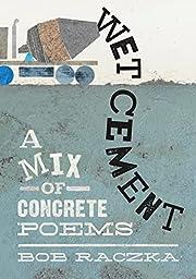 Wet Cement: A Mix of Concrete Poems por Bob…