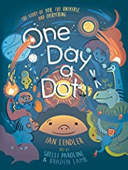 One Day a Dot: The Story of You, The…