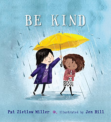 BE KIND BY PAT ZIETTOW MILLER