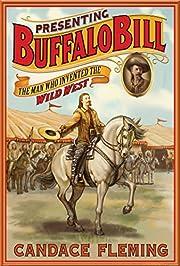 Presenting Buffalo Bill: The Man Who…