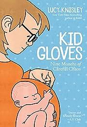 Kid Gloves: Nine Months of Careful Chaos por…