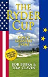 The Ryder Cup : golf's greatest event / Bob Bubka and Tom Clavin