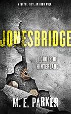 Jonesbridge: Echoes of Hinterland by ME…