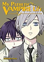 My Pathetic Vampire Life Vol. 2 by Rose…