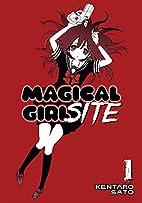 Magical Girl Site Vol. 1 by Kentaro Sato