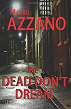 The Dead Don't Dream by Mauro Azzano