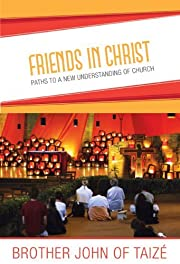 Friends in Christ: Paths to a New…