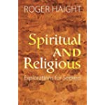 Spiritual and Religious : Explorations for Seekers