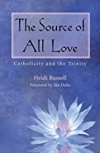 The Source of All Love: Catholicity and the…