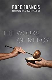 The Works of Mercy por Pope Francis