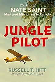 Jungle Pilot: The Story of Nate Saint,…