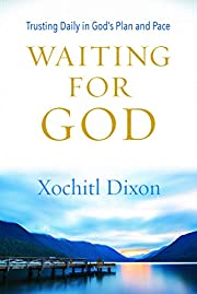 Waiting for God: Trusting Daily in…