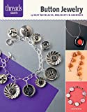 Button jewelry : 15 easy necklaces, bracelets & earrings / Susan Beal