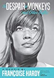 The despair of monkeys and other trifles : a memoir / by Françoise Hardy ; translated into English by Jon E. Graham