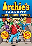 Archie's favorite high school comics / stories & art by Frank Doyle... [and 42 others]