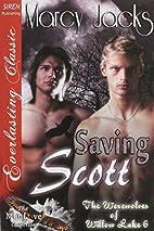 Saving Scott (The Werewolves of Willow Lake,…