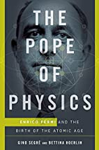 The Pope of Physics: Enrico Fermi and the…