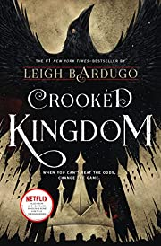 Crooked Kingdom: A Sequel to Six of Crows de…