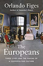 The Europeans: Three Lives and the Making of…