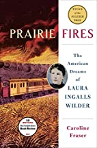 Prairie Fires: The American Dreams of Laura…