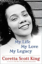My Life, My Love, My Legacy by Coretta Scott…