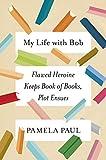 My Life with Bob: Flawed Heroine Keeps Book…