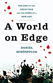 A World on Edge: The End of the Great War…