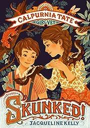 Skunked!: Calpurnia Tate, Girl Vet de…