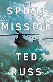 Spirit Mission: A Novel de Ted Russ
