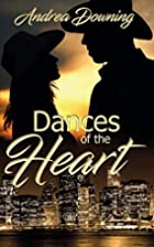 Dances of the Heart by Andrea Downing
