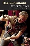 Baz Luhrmann : interviews / edited by Tom Ryan