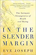 In the Slender Margin: The Intimate…