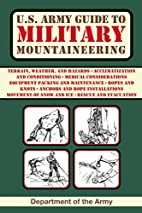 U.S. Army Guide to Military Mountaineering…