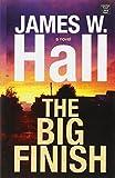 The big finish / James W. Hall