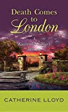 Death comes to London / Catherine Lloyd