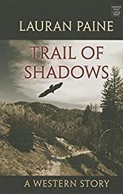Trail of Shadows: A Western Story de Lauran…