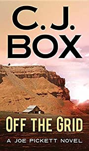 Off the Grid (Joe Pickett Novels) af C J Box