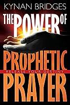 Power Of Prophetic Prayer: Release Your…