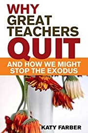 Why Great Teachers Quit and How We Might…