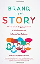 Brand, Meet Story: How to Create Engaging…