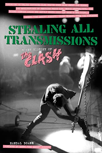 Image for Stealing All Transmissions: A Secret History of the Clash