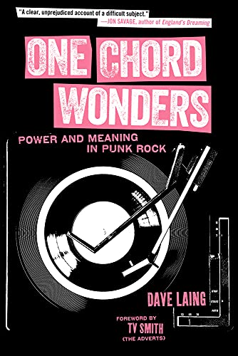 One Chord Wonders: Power and Meaning in Punk Rock, Laing, Dave