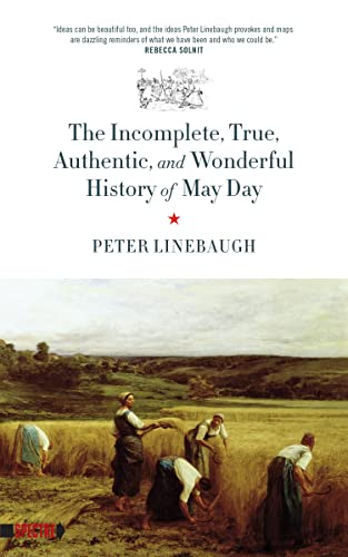 The Incomplete, True, Authentic, and Wonderful History of May Day (Spectre), Linebaugh, Peter