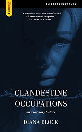 Clandestine Occupations: An Imaginary History (Spectacular Fiction), Block, Diana