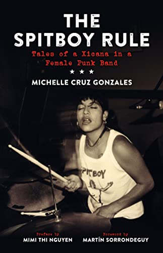Image for The Spitboy Rule: Tales of a Xicana in a Female Punk Band