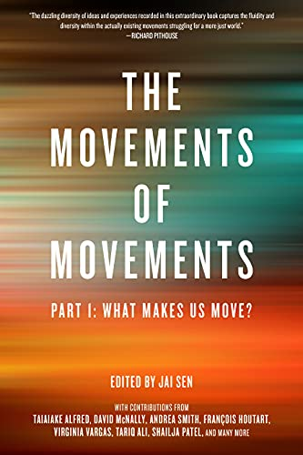 The Movements of Movements: Part 1: What Makes Us Move? (Challenging Empires)