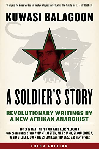 A Soldier's Story: Revolutionary Writings by a New Afrikan Anarchist (Kersplebedeb), Balagoon, Kuwasi