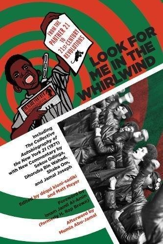 Image for Look for Me in the Whirlwind: From the Panther 21 to 21st-Century Revolutions