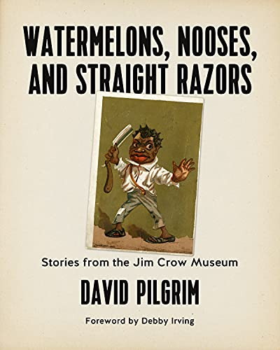 Image for Watermelons, Nooses, and Straight Razors: Stories from the Jim Crow Museum
